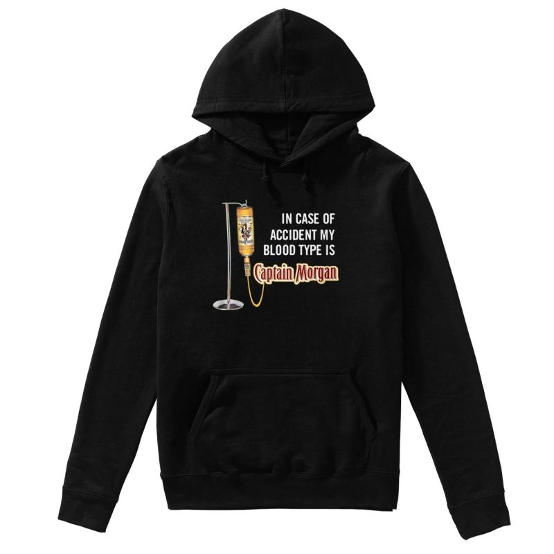 In Case Of Accident My Blood Type Is Captain Morgan Hoodie